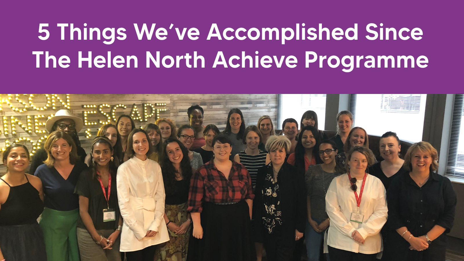 5 Things We've Accomplished Since Attending The Helen North Achieve Programme